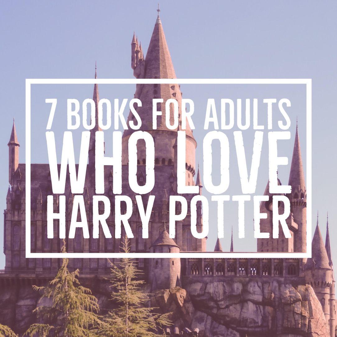 7BooksforAdultsWhoLoveHarryPotter