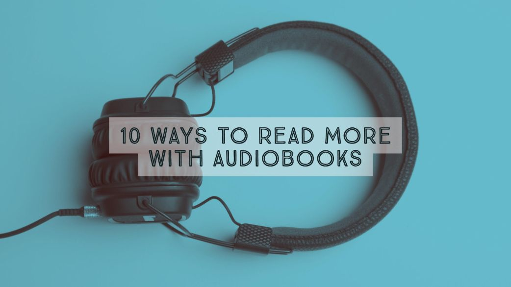 10 Ways to Read More with Audiobooks | Books, Coffee & Cats