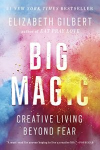 Big Magic by Elizabeth Gilbert | Books, Coffee & Cats