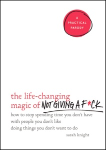 The Life-Changing Magic of Not Giving a F*ck by Sarah Knight | Books, Coffee & Cats