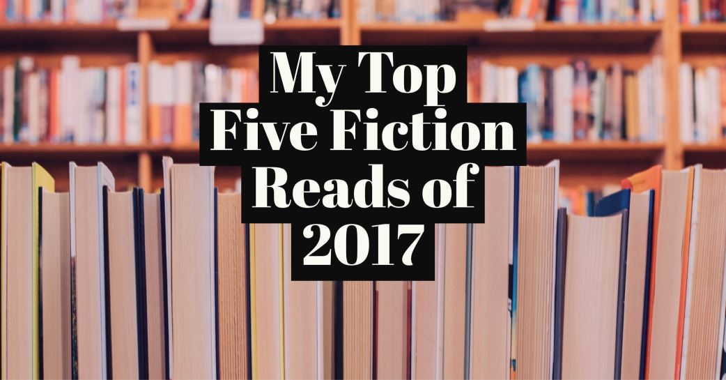 My Top 5 Fiction Reads of 2017 | Books, Coffee & Cats